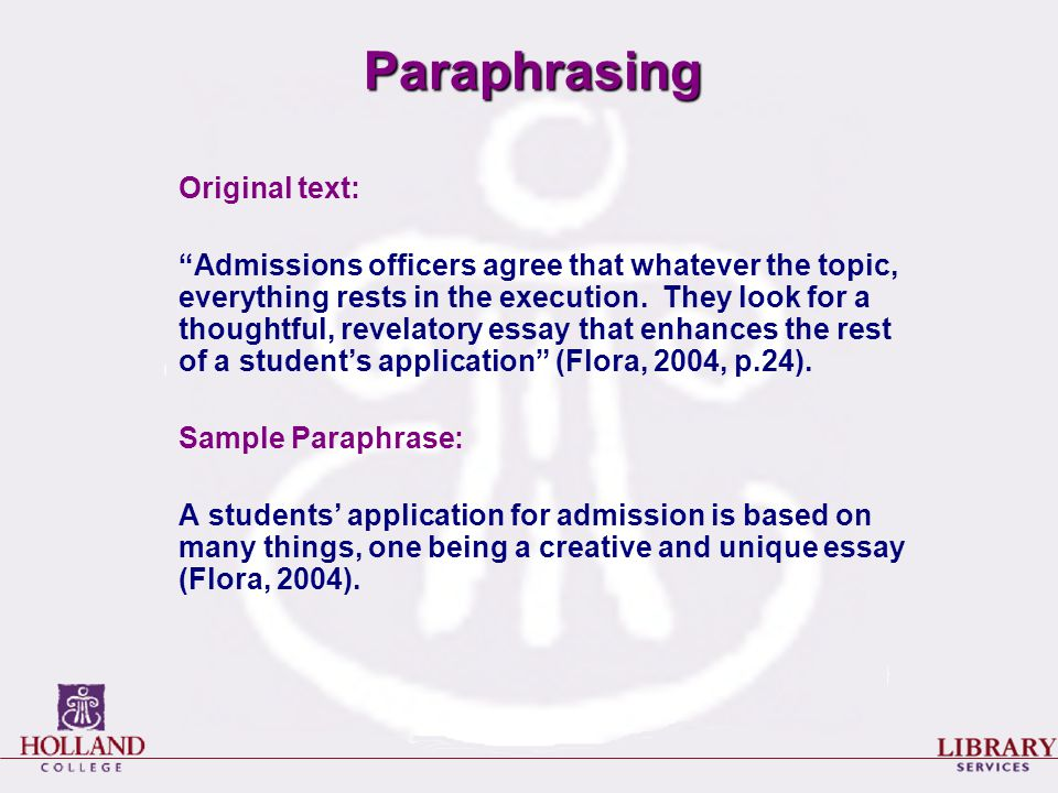 Paraphrasing Original text: Admissions officers agree that whatever the topic, everything rests in the execution.