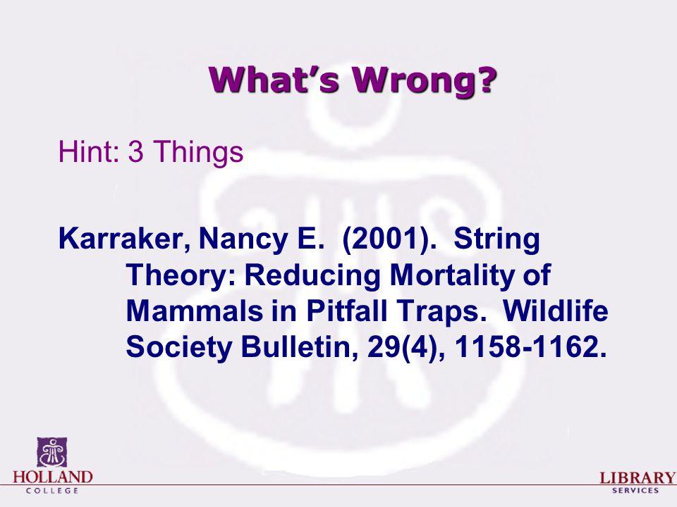 What's Wrong. Hint: 3 Things Karraker, Nancy E. (2001).