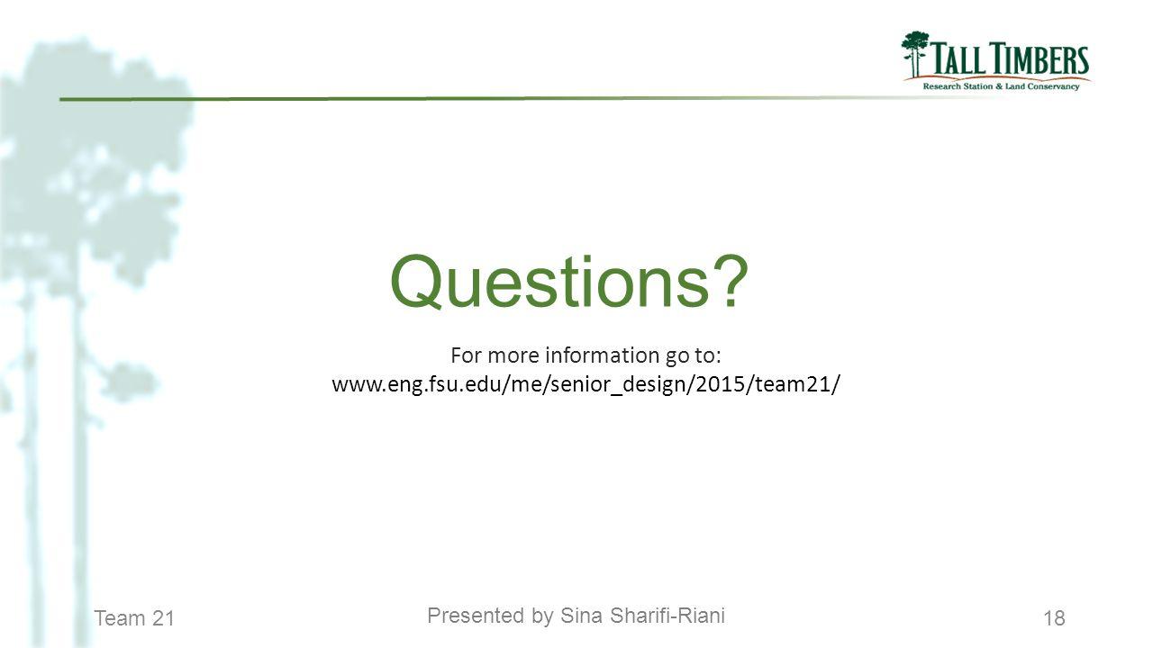 Team 2118 Presented by Sina Sharifi-Riani Questions? For more information go to: www.eng.fsu.edu/me/senior_design/2015/team21/