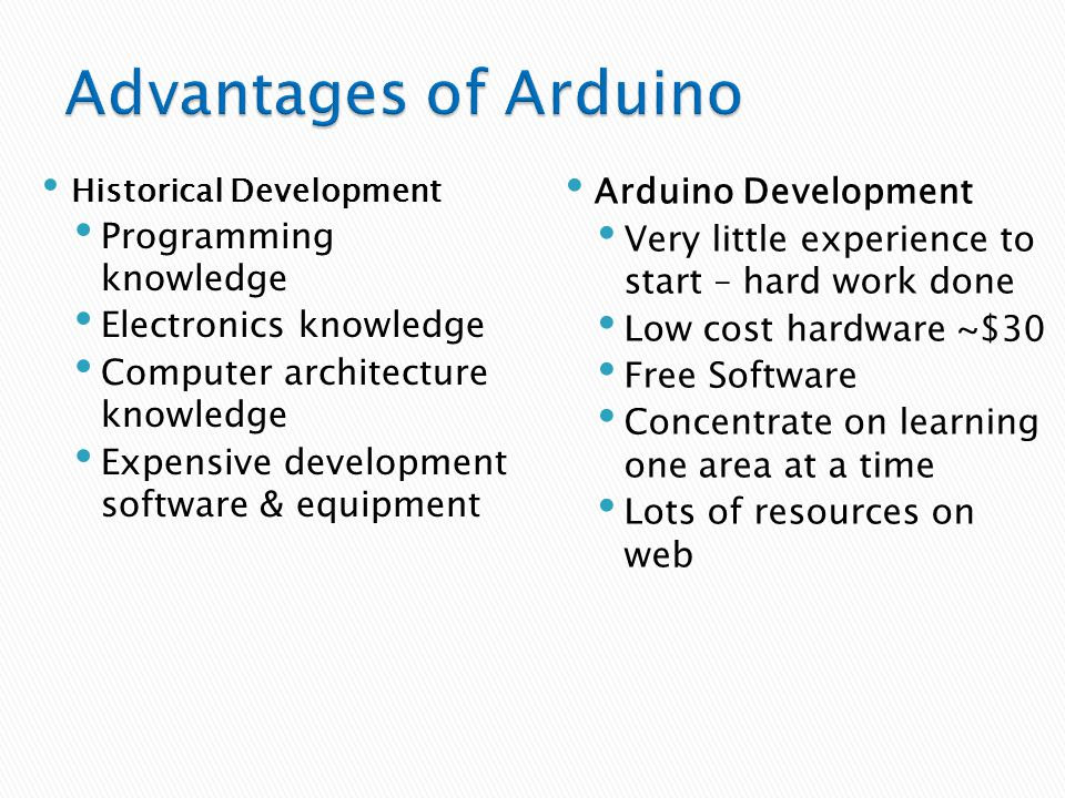 Historical Development Programming knowledge Electronics knowledge Computer architecture knowledge Expensive development software & equipment Arduino