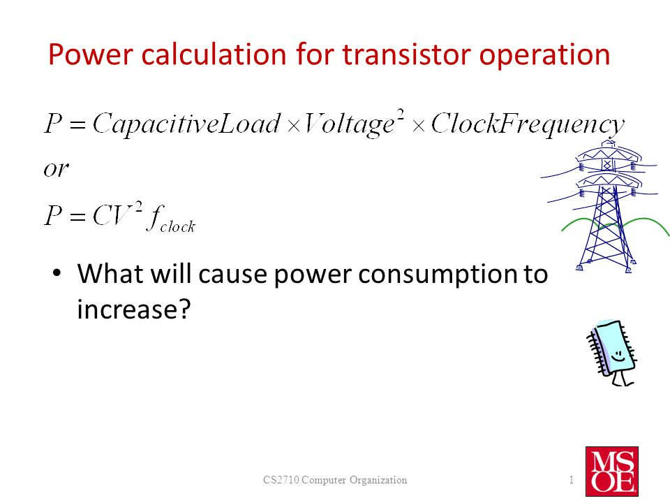 Power calculation for transistor operation What will cause power consumption to increase.