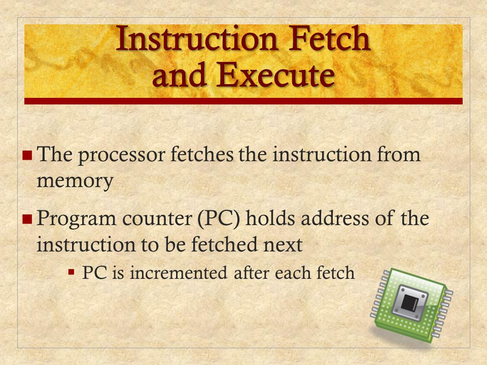 The processor fetches the instruction from memory Program counter (PC) holds address of the instruction to be fetched next  PC is incremented after e