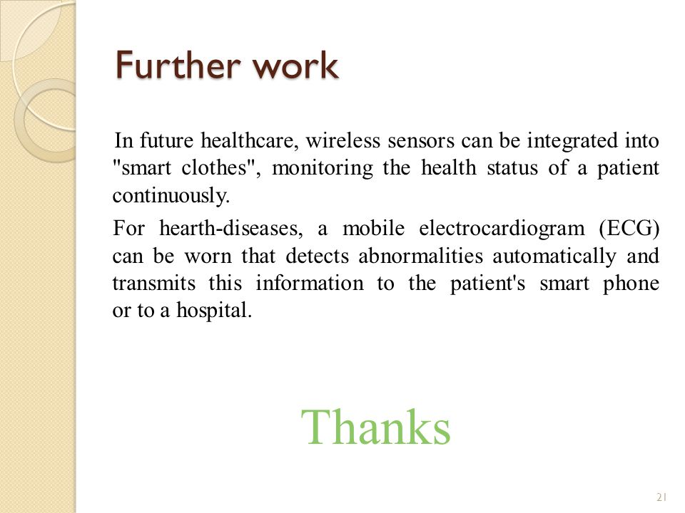 Further work In future healthcare, wireless sensors can be integrated into