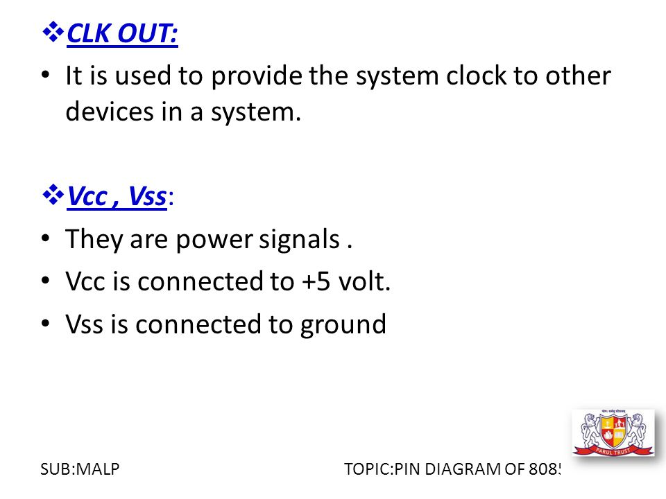  CLK OUT: It is used to provide the system clock to other devices in a system.