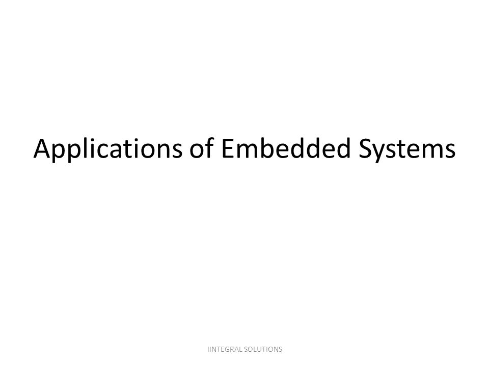 Applications of Embedded Systems IINTEGRAL SOLUTIONS