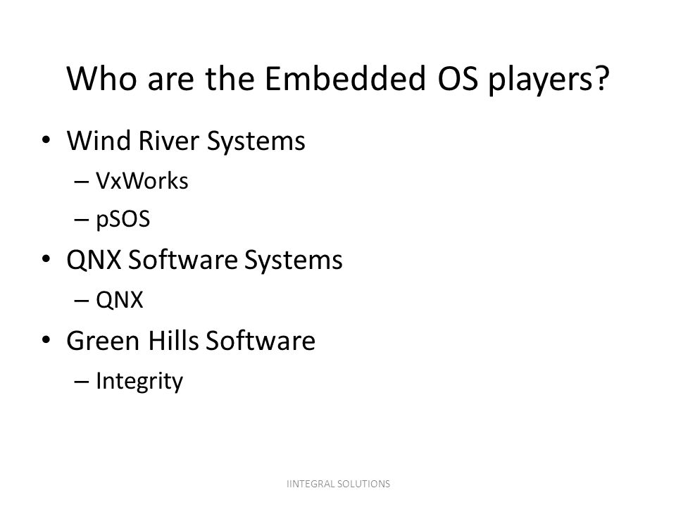 Who are the Embedded OS players.