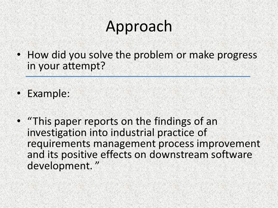 Results What are your findings from your approach.