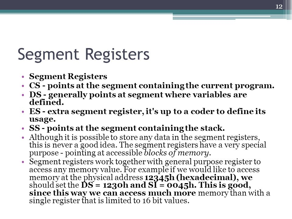 Segment Registers CS - points at the segment containing the current program.