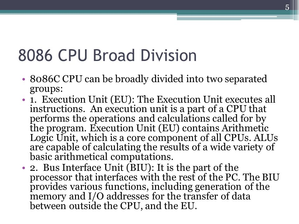 8086 CPU Broad Division 8086C CPU can be broadly divided into two separated groups: 1.