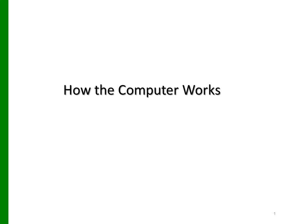 How the Computer Works 1