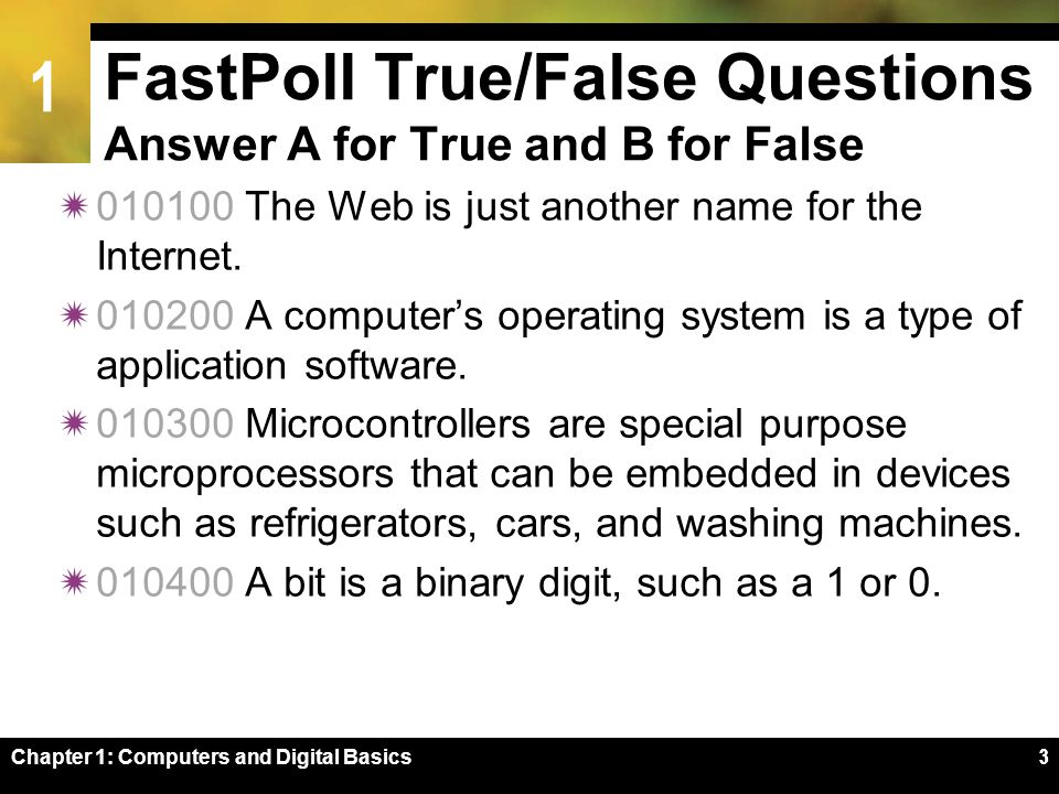 1 FastPoll True/False Questions Answer A for True and B for False  010100 The Web is just another name for the Internet.