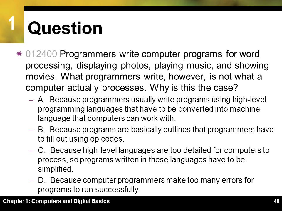 1 Question  012400 Programmers write computer programs for word processing, displaying photos, playing music, and showing movies.