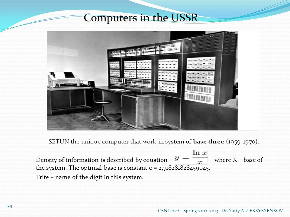 Computers in the USSR CENG 222 - Spring 2012-2013 Dr.