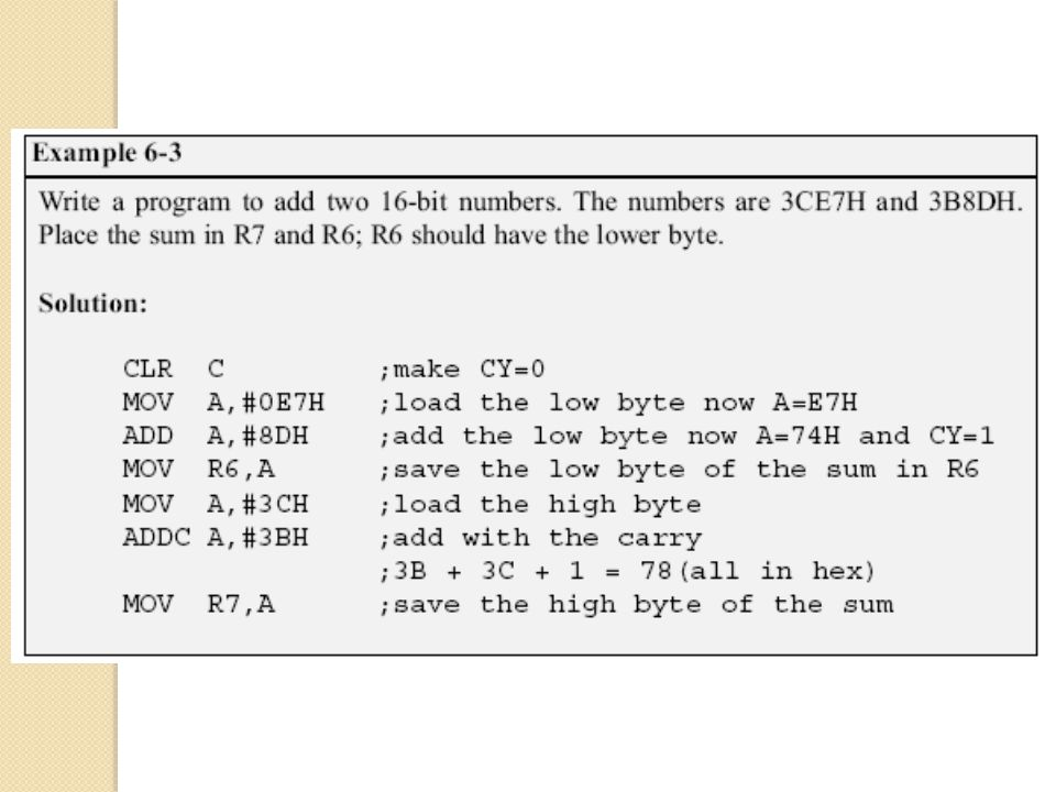 Unsigned Multiplication The 8051 supports byte by byte multiplication only ◦ The byte are assumed to be unsigned data