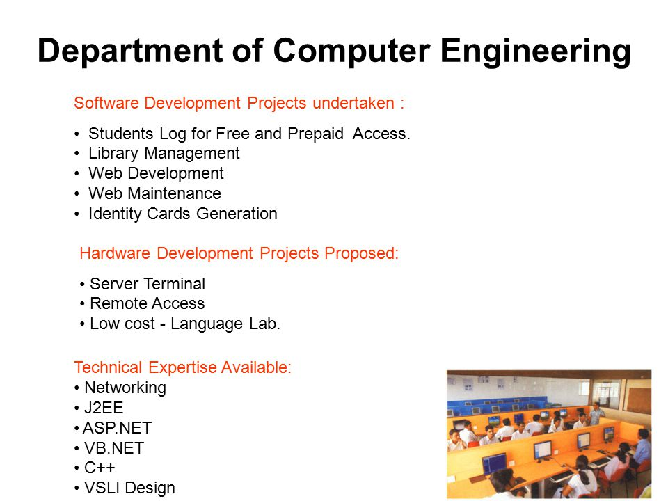 Department of Computer Engineering HARDWARE LAB NETWORK / INTERNET LAB PROGRAMMING LAB MICROPROCESSOR LAB SOFTWARE TESTING LAB BASIC ELECTRONICS & DIG