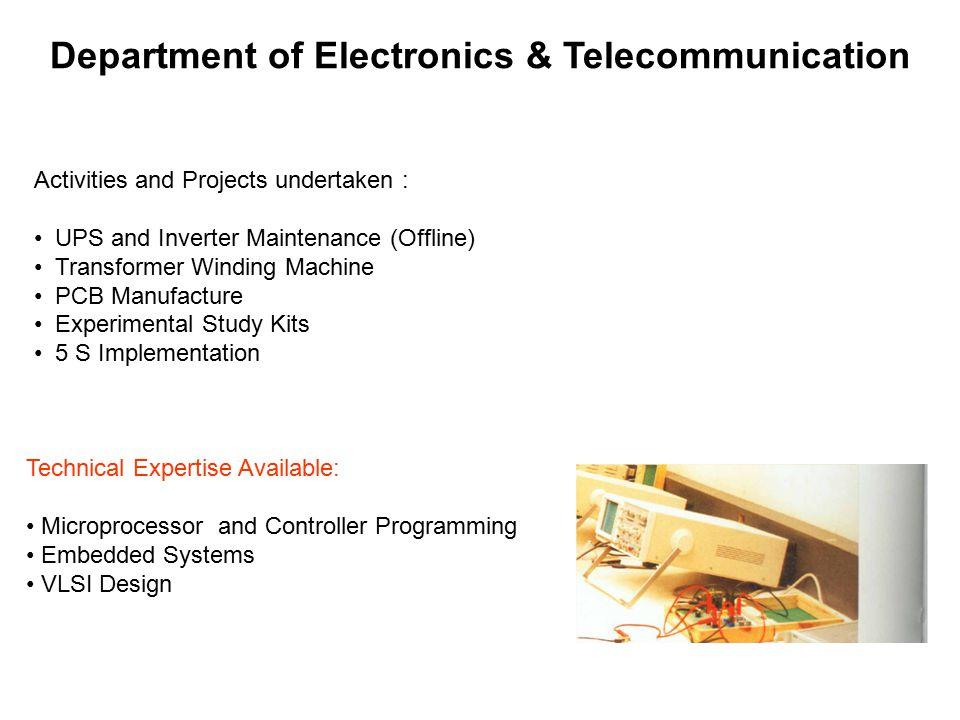 Department of Electronics & Telecommunication BASIC ELECTRONICS LAB POWER & INSTRUMENTATION LAB DIGITAL & MICROPROCESSOR LAB PCB LAB COMMUNICATION LAB