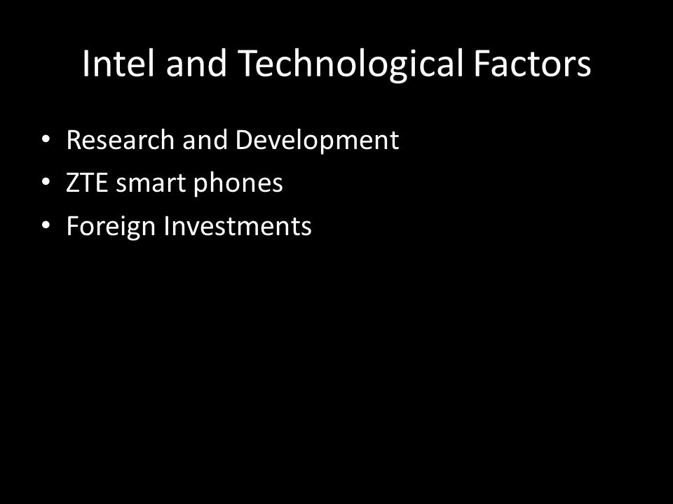 Intel and Technological Factors Research and Development ZTE smart phones Foreign Investments