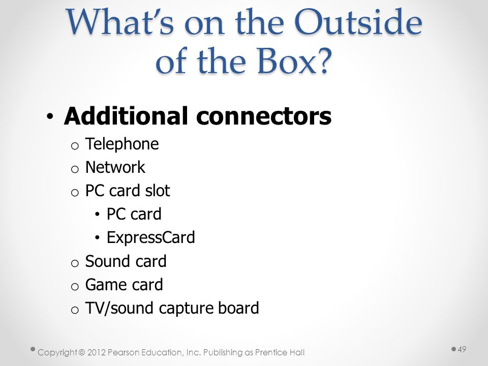 What's on the Outside of the Box. Copyright © 2012 Pearson Education, Inc.
