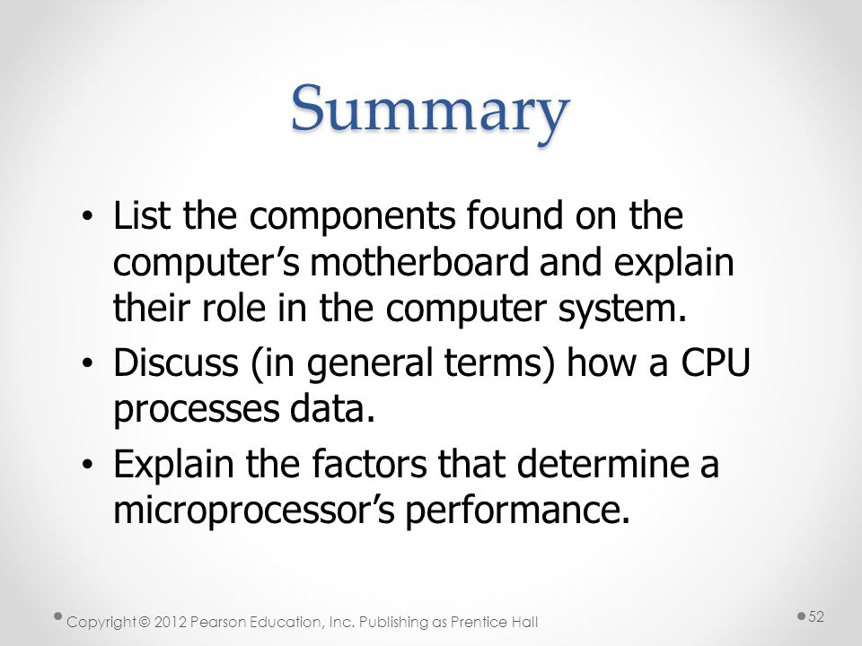 Summary List the components found on the computer's motherboard and explain their role in the computer system.