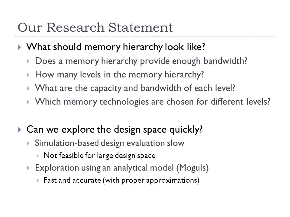 Our Research Statement  What should memory hierarchy look like.