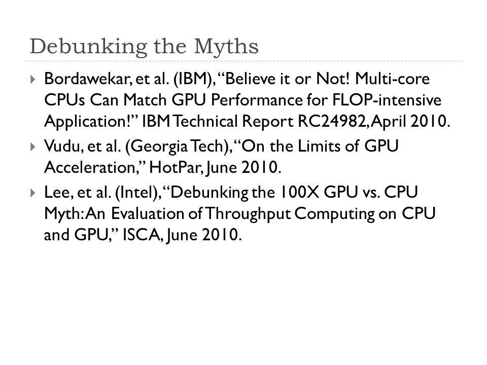 Debunking the Myths  Bordawekar, et al. (IBM), Believe it or Not.