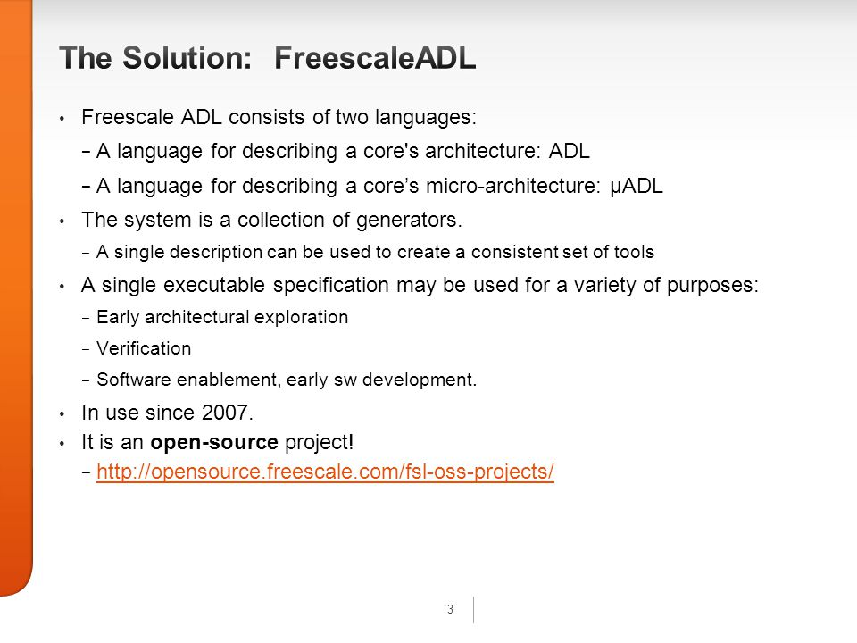 4 Advantages of having a Freescale language: − Modifiable in-house.