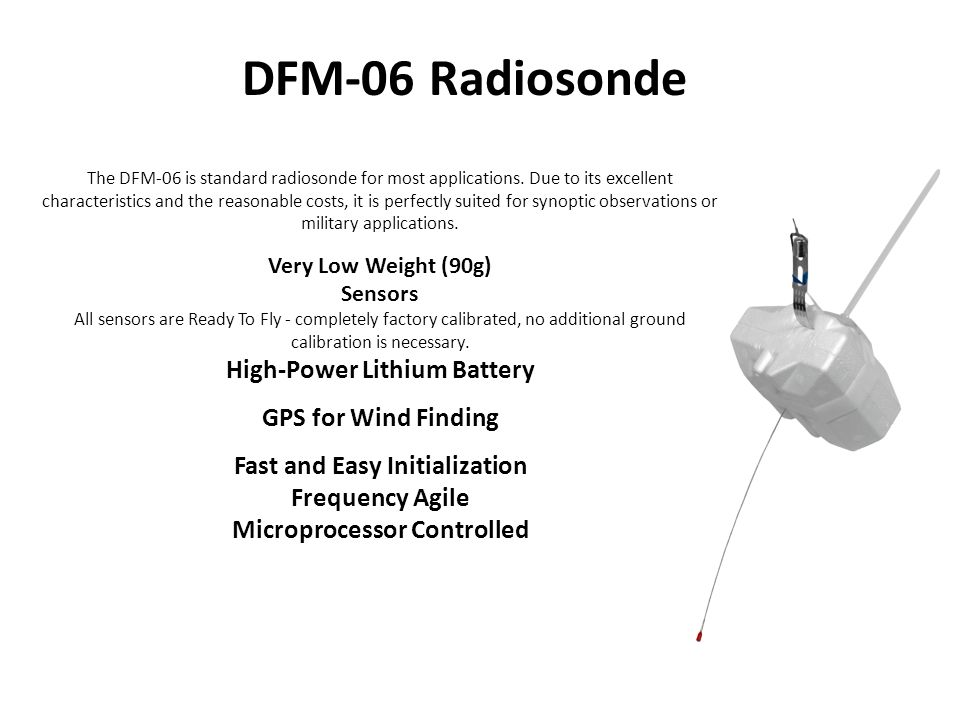 The DFM-06 is standard radiosonde for most applications.