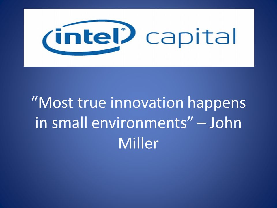 Most true innovation happens in small environments – John Miller