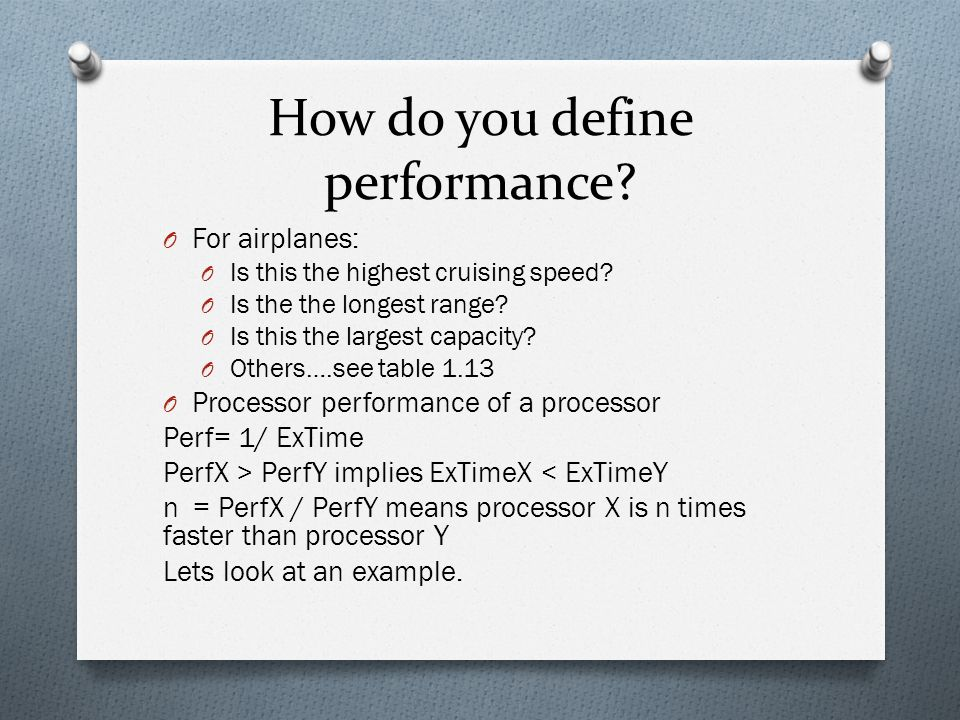 How do you define performance? O For airplanes: O Is this the highest cruising speed? O Is the the longest range? O Is this the largest capacity? O Ot
