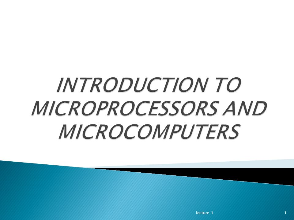 1.History of microprocessor. 2.The IBM and IBM-Compatible Personal Computers.