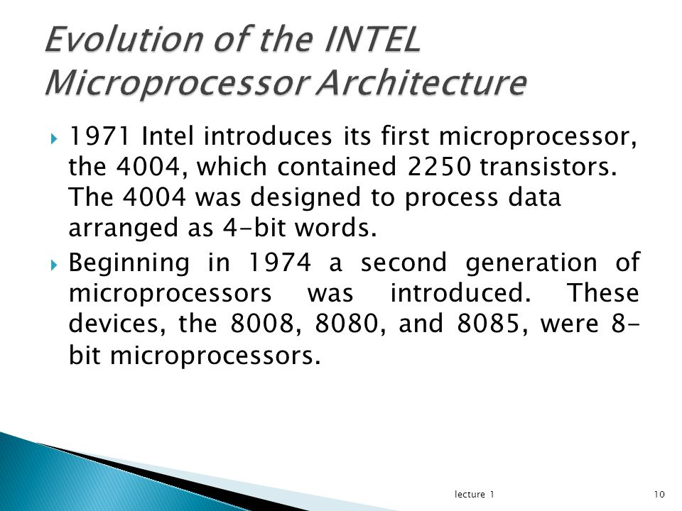  1971 Intel introduces its first microprocessor, the 4004, which contained 2250 transistors.