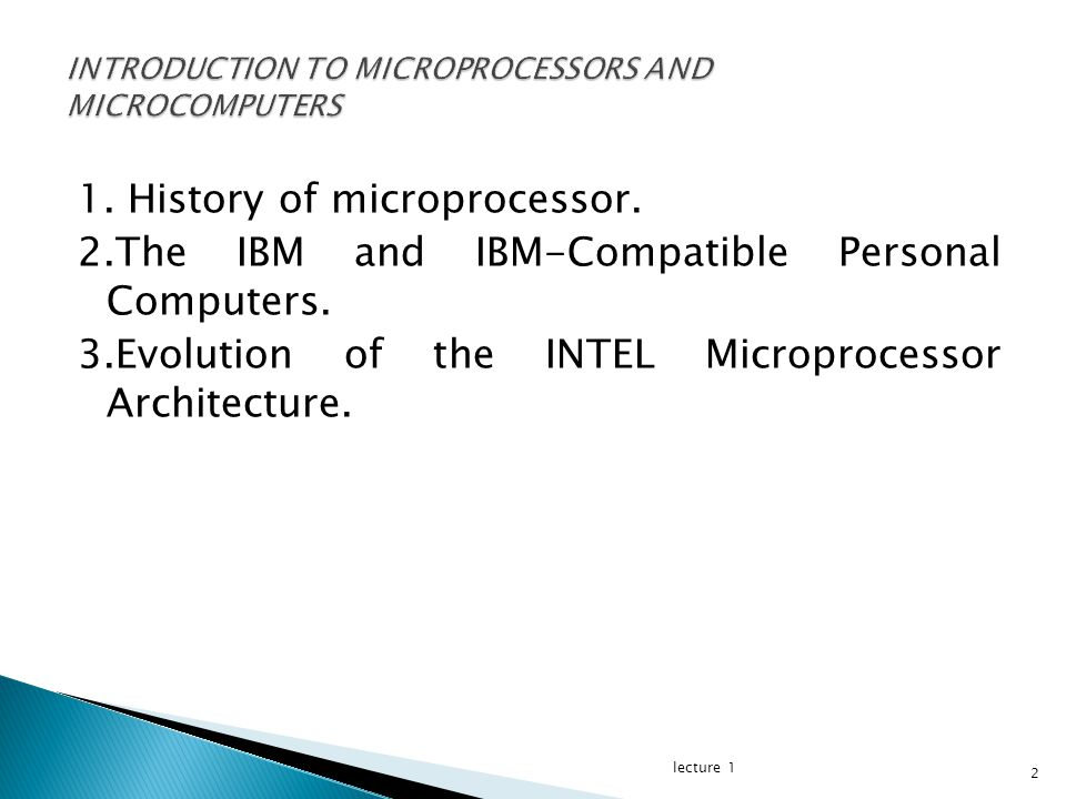 Most important advances in computer technology - 16-bit and 32-bit microprocessors Pioneered by Intel since 1970's and dominated by INTEL since 1980's.