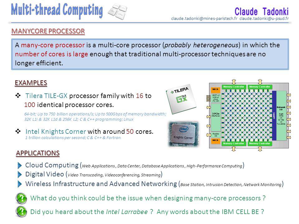 claude.tadonki@mines-paristech.fr claude.tadonki@u-psud.fr MULTICORE ARCHITECTURE In a multicore architecture, there are several cores inside the main processor.