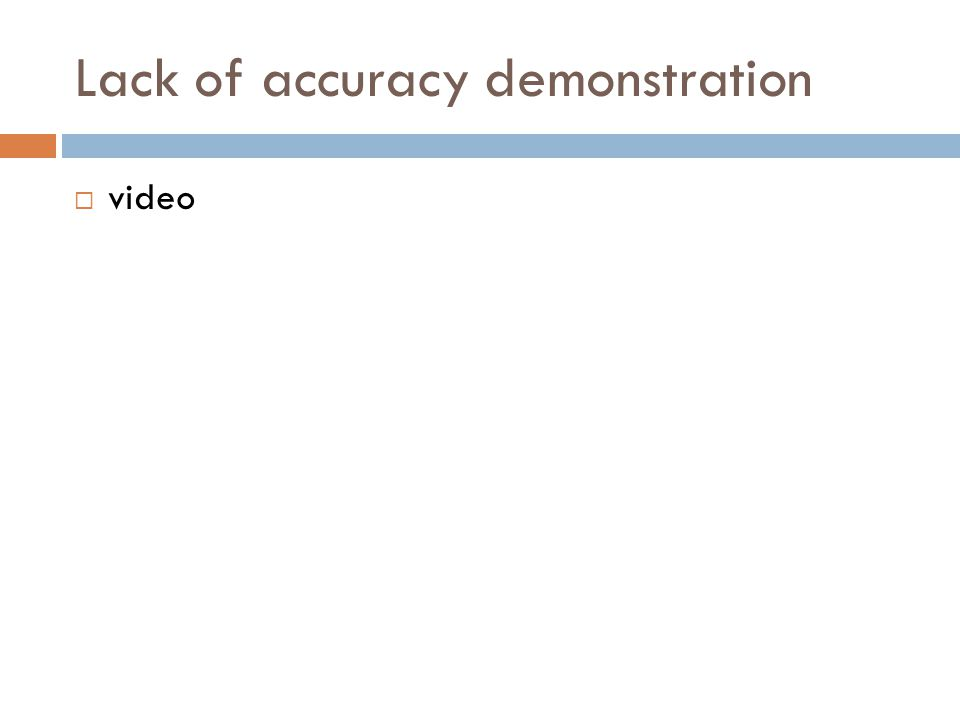 Lack of accuracy demonstration  video