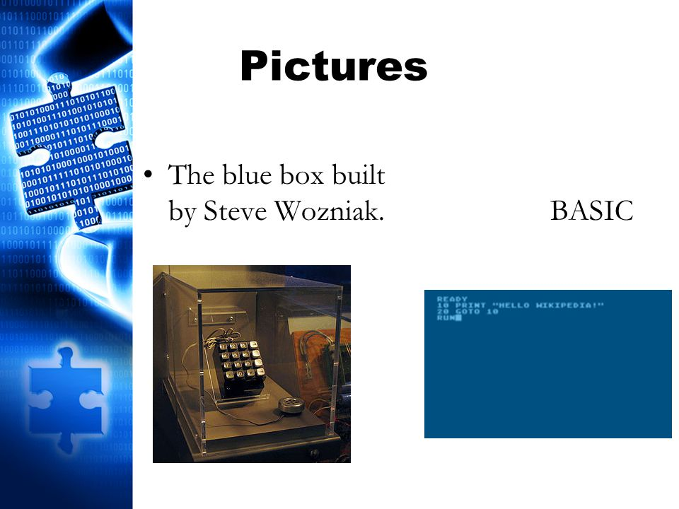 Pictures The blue box built by Steve Wozniak. BASIC