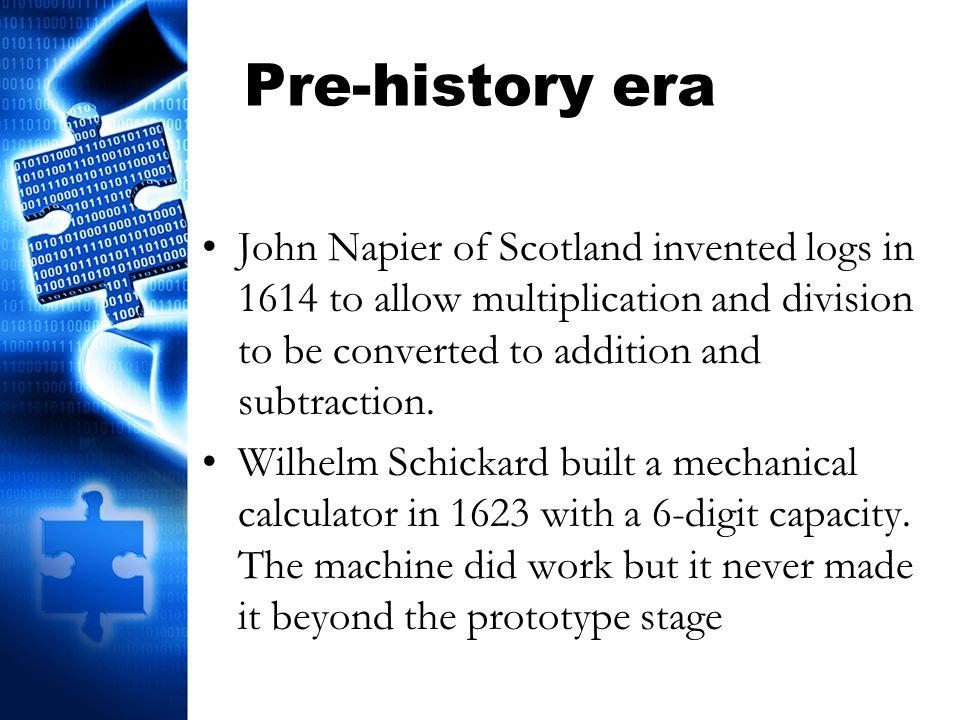Pre-history era Leonardo Da Vinci is now given credit for building the first mechanical calculator around 1500.