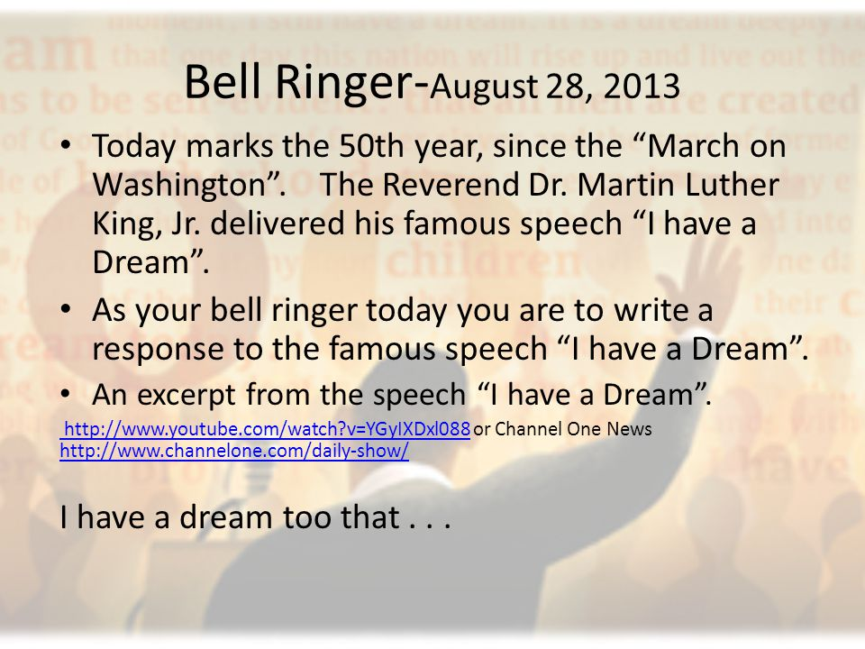 Bell Ringer- August 28, 2013 Today marks the 50th year, since the March on Washington .