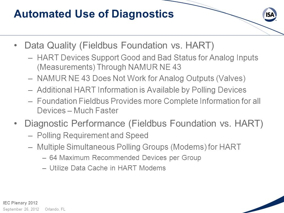 IEC Plenary 2012 September 26, 2012 Orlando, FL Automated Use of Diagnostics Data Quality (Fieldbus Foundation vs.