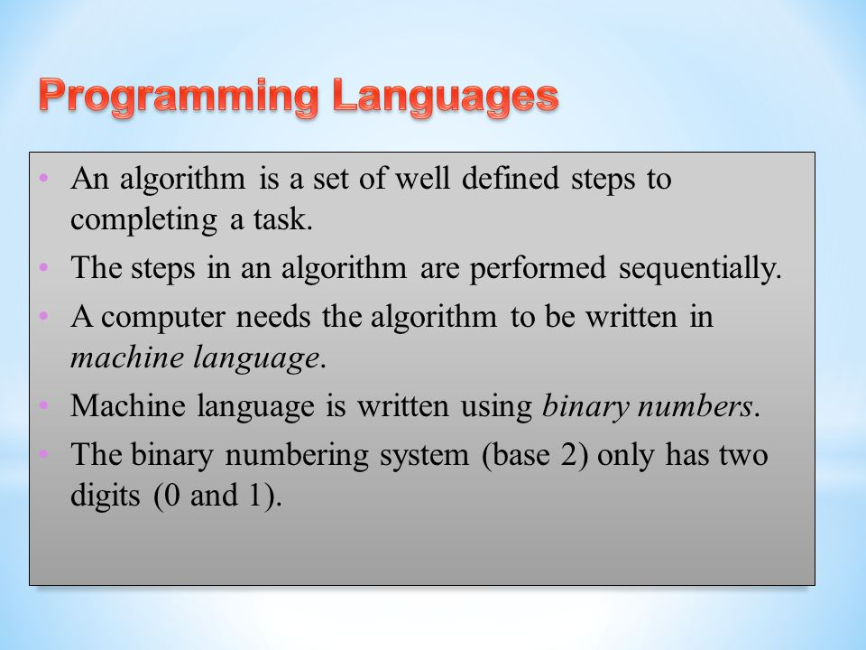 An algorithm is a set of well defined steps to completing a task. The steps in an algorithm are performed sequentially. A computer needs the algorithm
