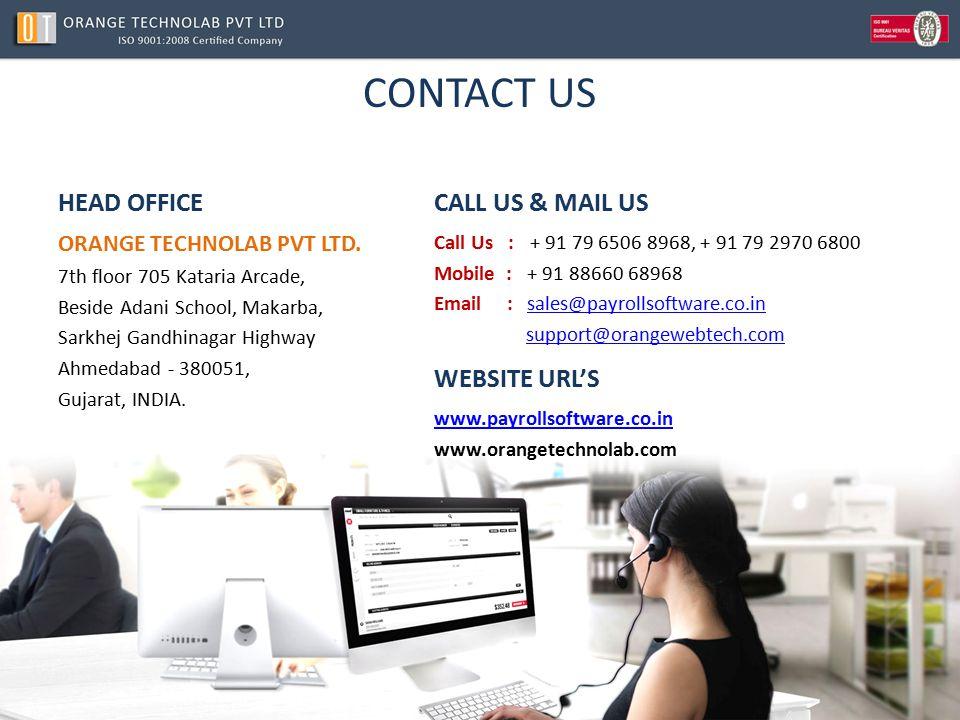 CONTACT US ORANGE TECHNOLAB PVT LTD. 7th floor 705 Kataria Arcade, Beside Adani School, Makarba, Sarkhej Gandhinagar Highway Ahmedabad - 380051, Gujar