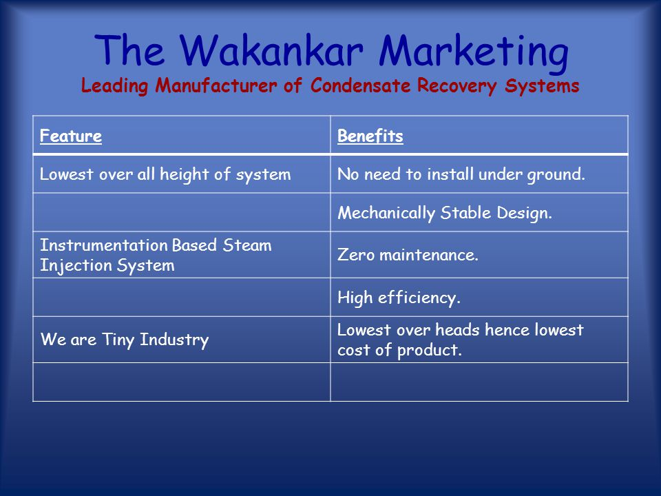 The Wakankar Marketing Leading Manufacturer of Condensate Recovery Systems FeaturesBenefits Only one moving partMinimum scope of failure. Maintenance