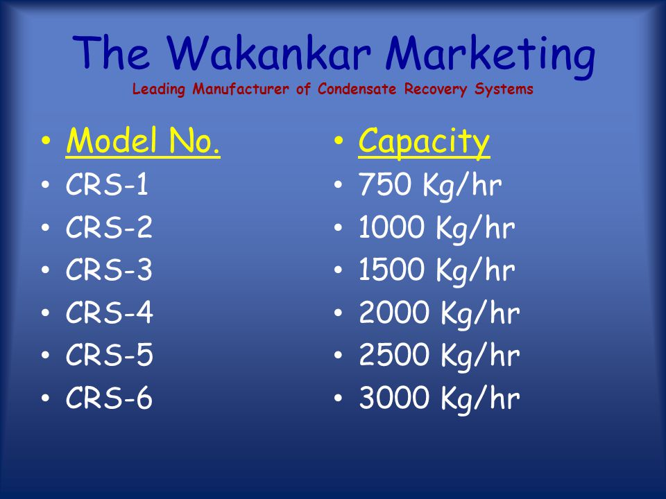 The Wakankar Marketing Leading Manufacturer of Condensate Recovery Systems We are serving Proprietarily Managed Industries as well as Professionally Managed.