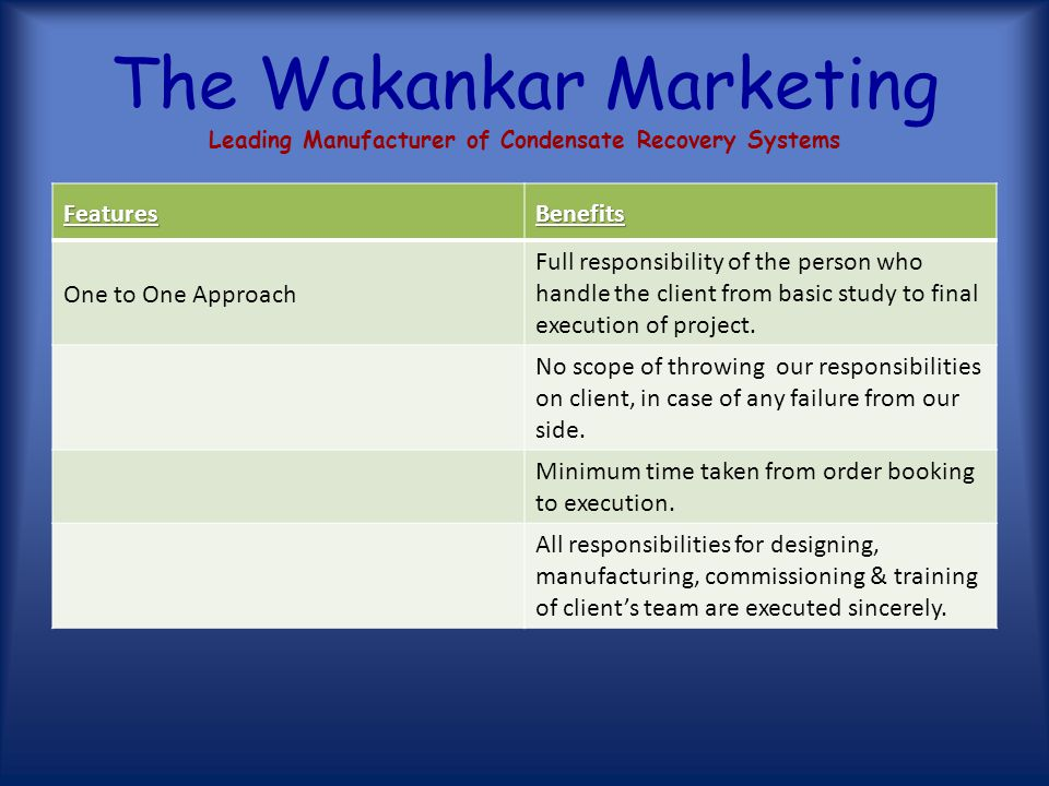The Wakankar Marketing Leading Manufacturer of Condensate Recovery Systems Features & Benefits of Our Condensate Recovery Systems FeaturesBenefits Tai