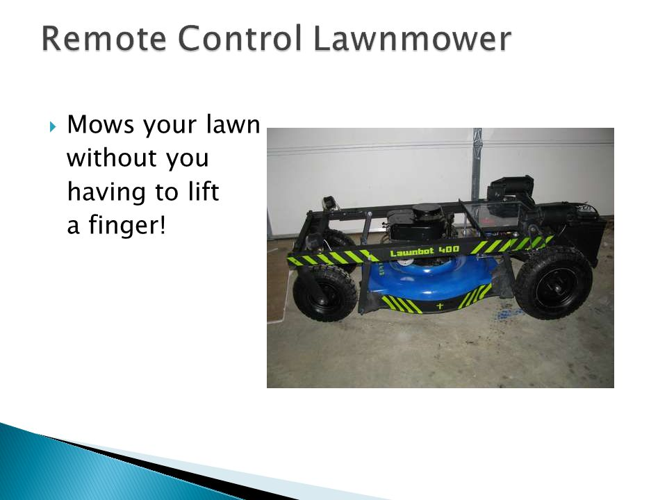  Mows your lawn without you having to lift a finger!