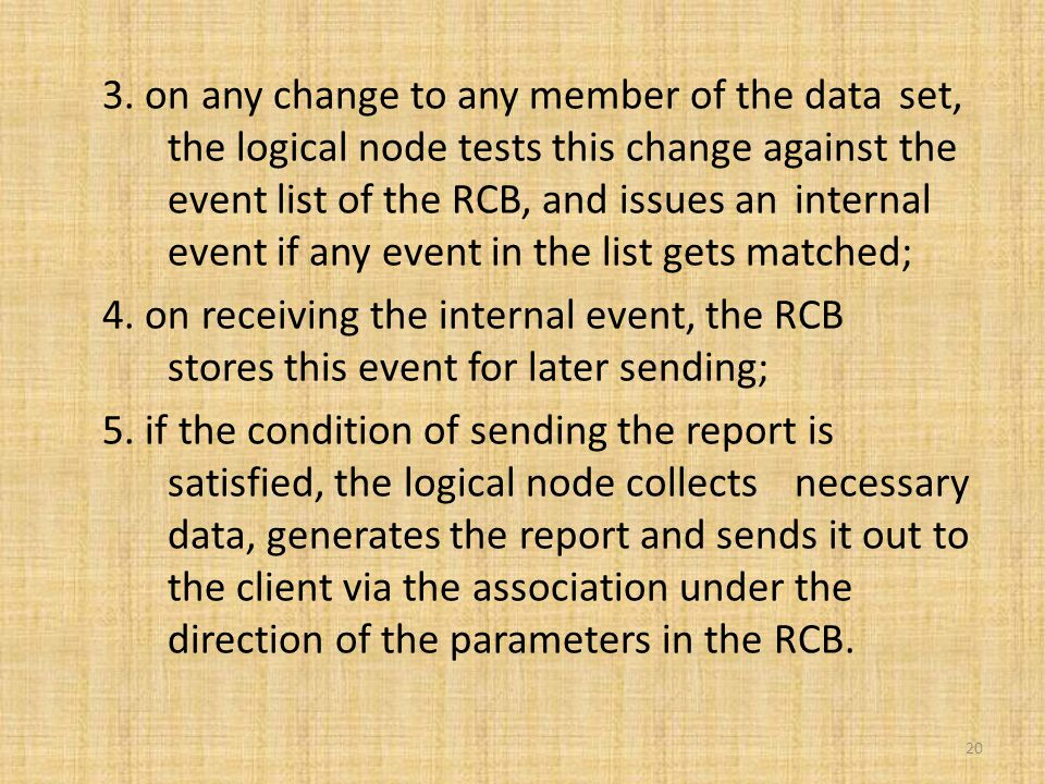 3. on any change to any member of the data set, the logical node tests this change against the event list of the RCB, and issues an internal event if
