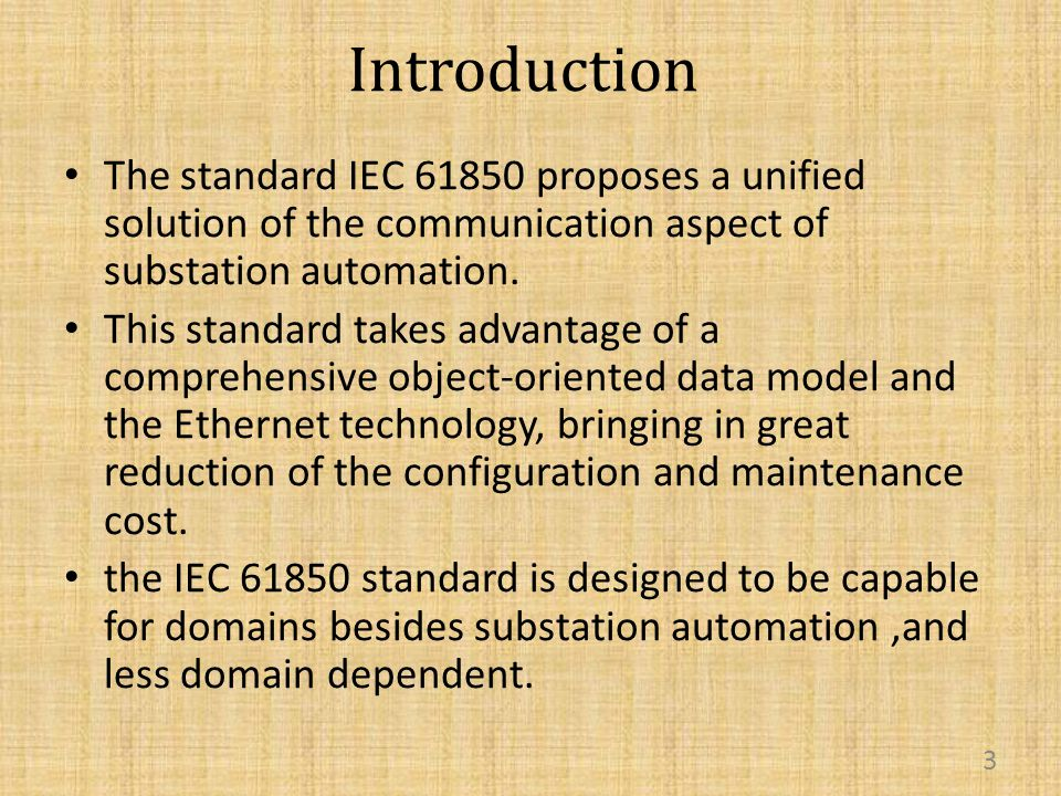 Introduction The standard IEC 61850 proposes a unified solution of the communication aspect of substation automation.