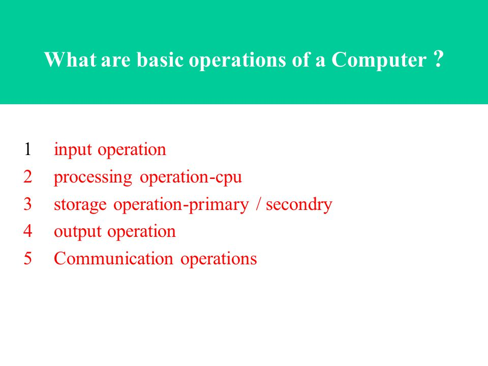 Operation (3) Processing from/to storage –e.g.