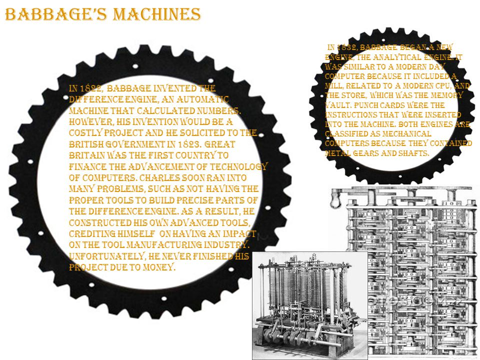 Ada Augusta Ada Augusta was a strong opinionated woman who publicized Charles Babbage's analytical engine.
