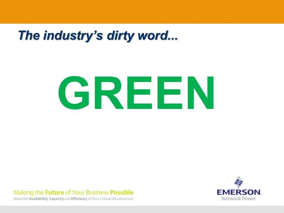 The industry's dirty word... GREEN