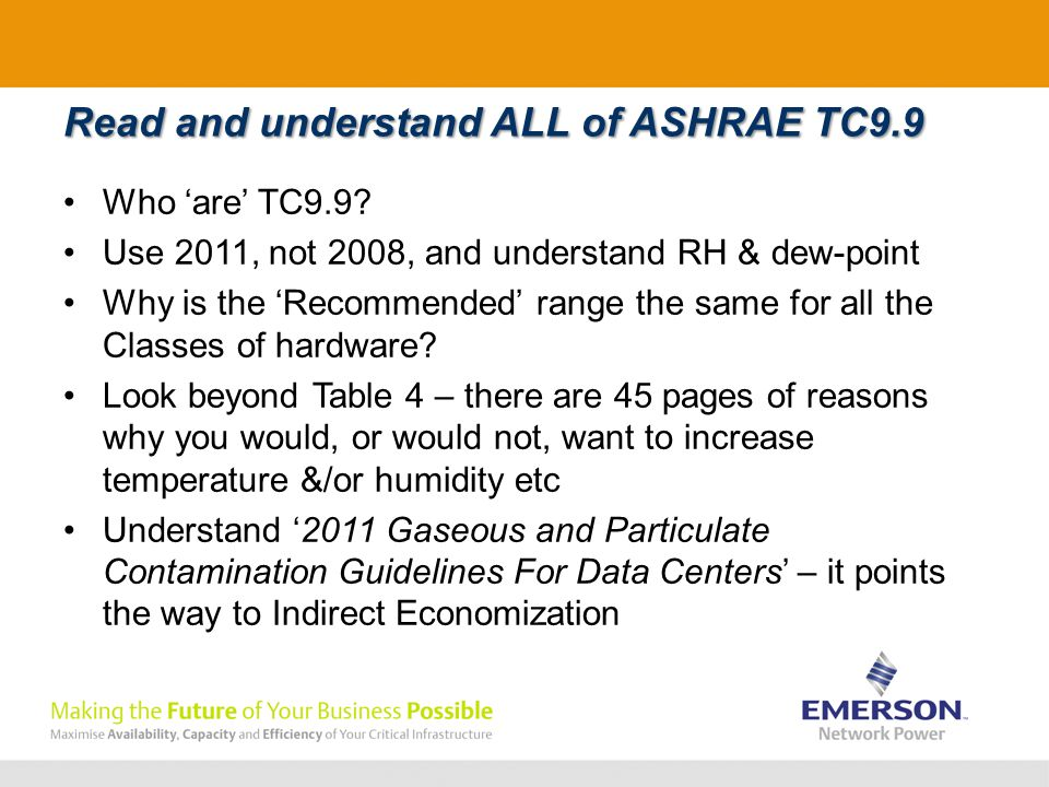 Read and understand ALL of ASHRAE TC9.9 Who 'are' TC9.9.